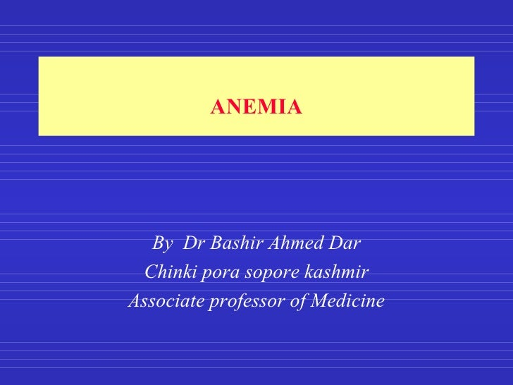 Anemia And Its Classification By Dr Bashir Ahmed Dar Chinkipora Sopore Kashmir