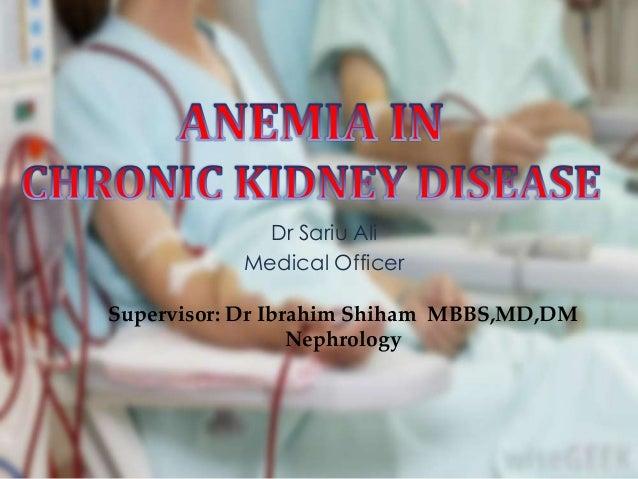 Dr Sariu Ali Medical Officer Supervisor: Dr Ibrahim Shiham MBBS,MD,DM Nephrology