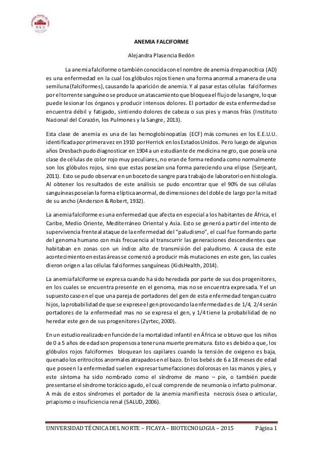 UNIVERSIDAD TÉCNICA DEL NORTE – FICAYA– BIOTECNOLOGIA – 2015 Página 1 ANEMIA FALCIFORME Alejandra Plasencia Bedón La anemi...