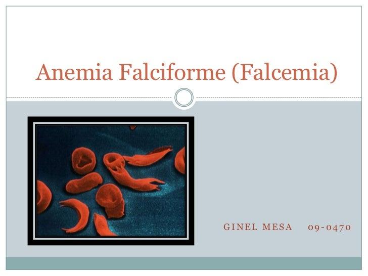 Anemia Falciforme (Falcemia)                 GINEL MESA   09-0470