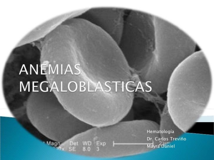 Hematología Dr. Carlos Treviño Mayra Daniel