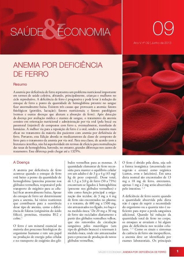 &  SAÚDE  ECONOMIA  09 Ano V nº 09 | Junho de 2013  ANEMIA POR DEFICIÊNCIA DE FERRO Resumo A anemia por deficiência de fer...