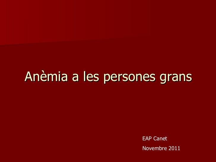 Anèmia a les persones grans EAP Canet Novembre 2011