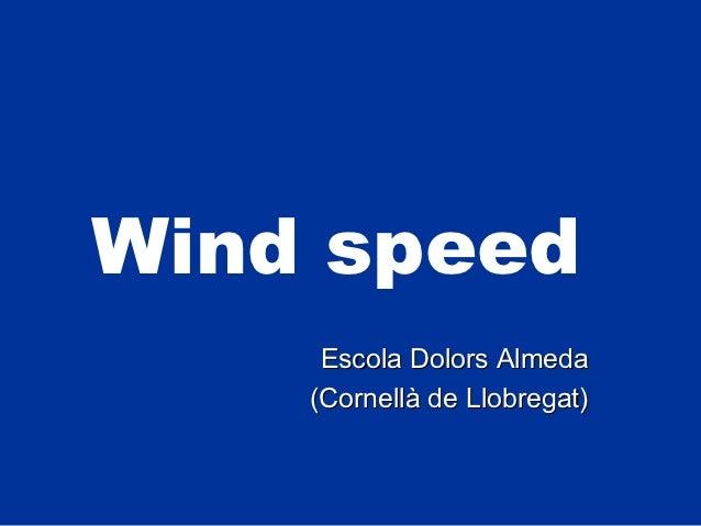 Wind speed     Escola Dolors Almeda    (Cornellà de Llobregat)