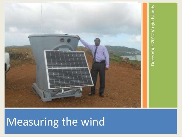 Measuring the wind                     December 2012 Virgin Islands