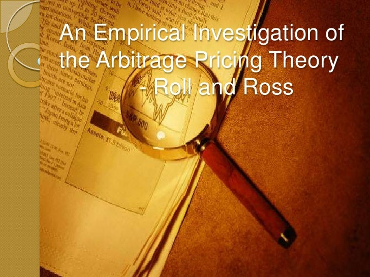An Empirical Investigation Of The Arbitrage Pricing Theory