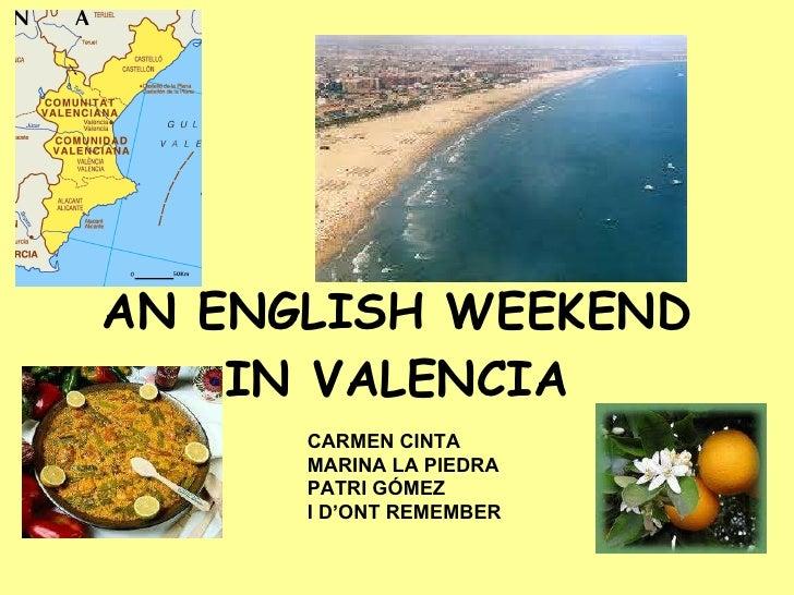 AN ENGLISH WEEKEND IN VALENCIA CARMEN CINTA MARINA LA PIEDRA PATRI GÓMEZ I D'ONT REMEMBER