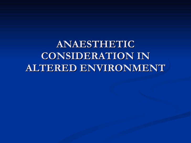 Anes cons in altered envir