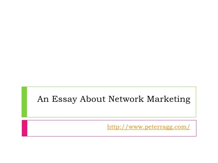 thesis network marketing Multilevel marketing (mlm), or better known as direct selling or network marketing, generally  multilevel marketing: the paradox of autonomy (master's thesis.