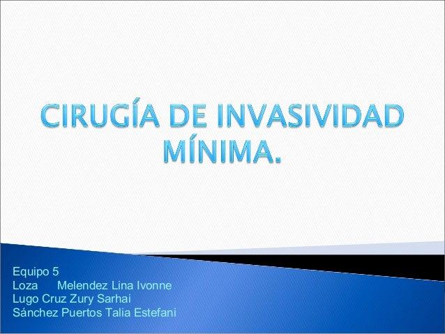 Equipo 5Loza Melendez Lina IvonneLugo Cruz Zury SarhaiSánchez Puertos Talia Estefani