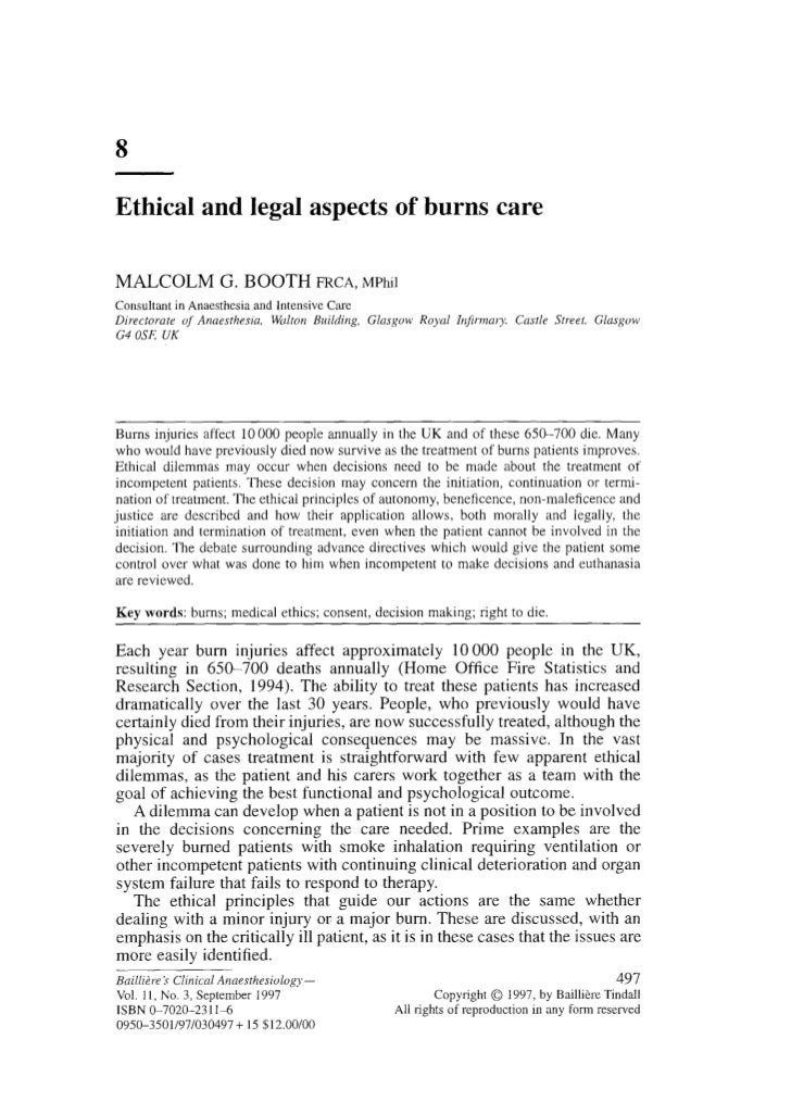 8Ethical and legal aspects of burns careMALCOLM            G. B O O T H FRCA, MPhilConsultant in Anaesthesia and Intensive...