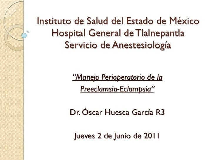 """Instituto de Salud del Estado de México    Hospital General de Tlalnepantla        Servicio de Anestesiología        """"Mane..."""