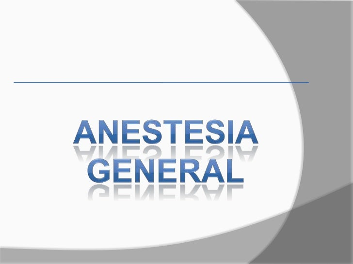 ANESTESIA GENERAL<br />