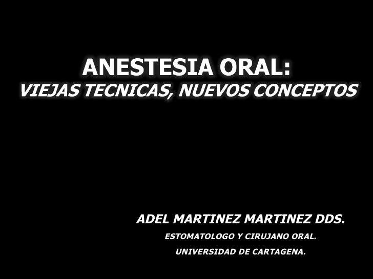 Anestesia oral   viejas tecnicas, nuevos conceptos congreso rafael nuñez