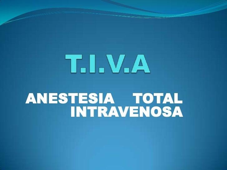 Anestesia Total Intravenosa   Dr. Burgos