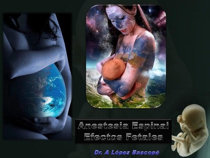Efectos fetales de la anestesia espinal materna