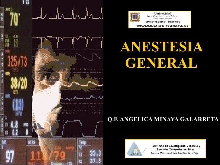 ANESTESIA GENERAL Q.F. ANGELICA MINAYA GALARRETA