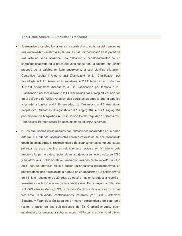 Aneurisma cerebral — Document Transcript1. Aneurisma cerebralUn aneurisma cerebral o aneurisma del cerebro esuna enfermeda...
