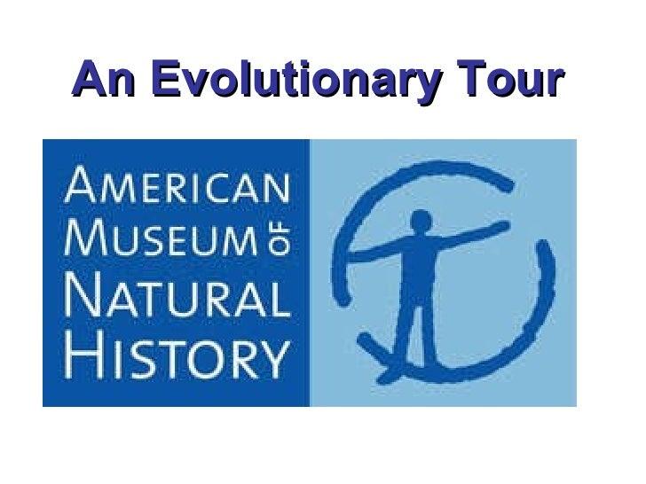An evolutionary tour of the amnh part 1