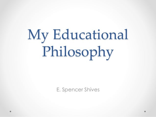 my views on education philosophy My teaching philosophy i start with the students and the prior knowledge and beliefs that they bring to class regarding the subject to be learned i help students to build bridges linking new content and skills to their prior knowledge and to draw out any misconceptions they may have about the topic that may distort their learning.