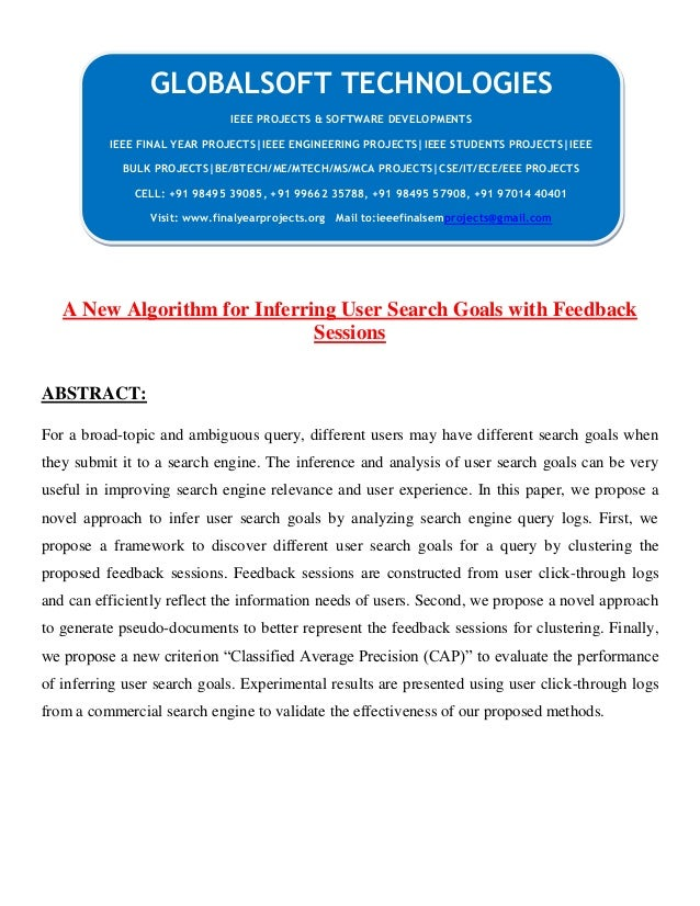 A New Algorithm for Inferring User Search Goals with Feedback Sessions ABSTRACT: For a broad-topic and ambiguous query, di...