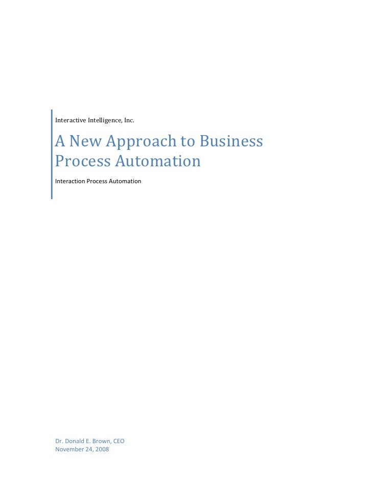 Interactive Intelligence, Inc.        A New Approach to Business      Process Automation     Interaction P...