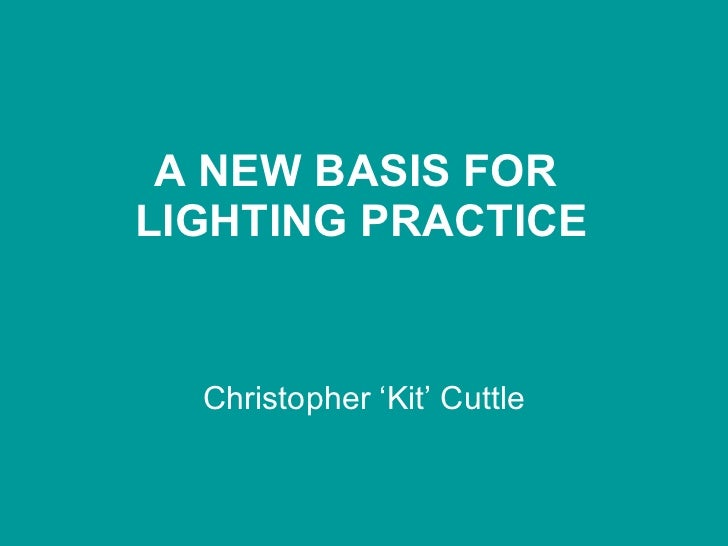 A new basis for lighting practice