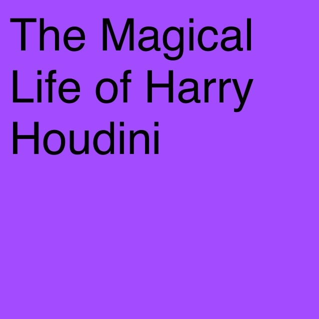 The Magical Life of Harry Houdini