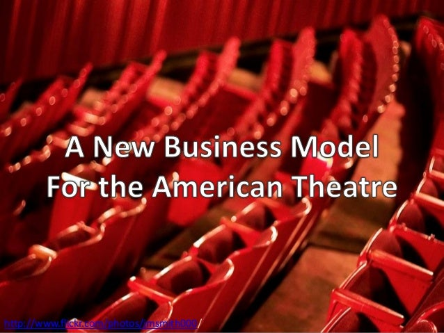 A New Business Model for the American Theatre