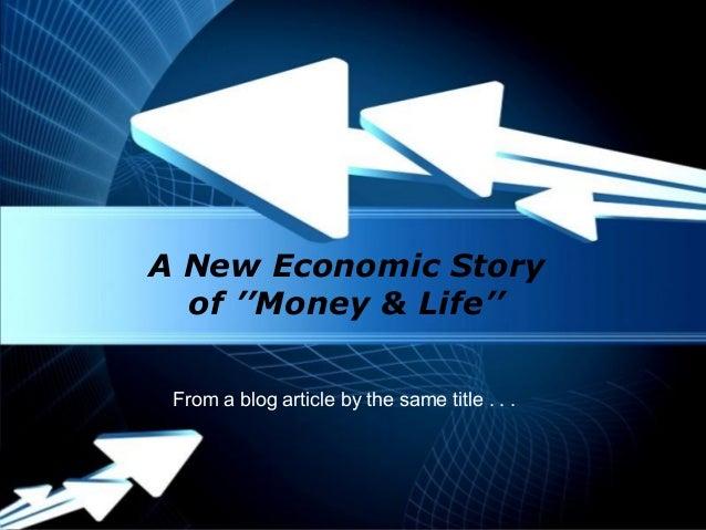 "A New Economic Story of ""Money & Life"""