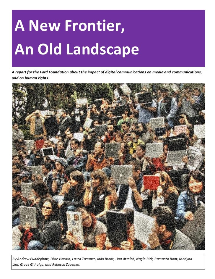 A New Frontier, An Old LandscapeA report for the Ford Foundation about the impact of digital communications on media and c...