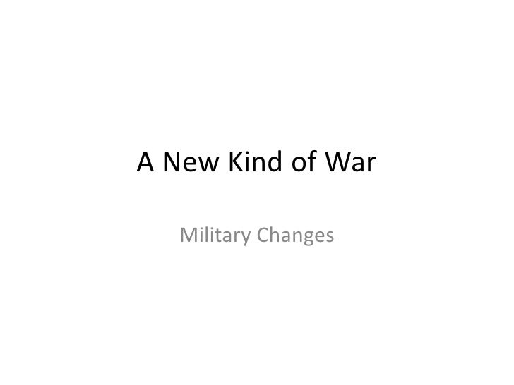 A New Kind of War   Military Changes