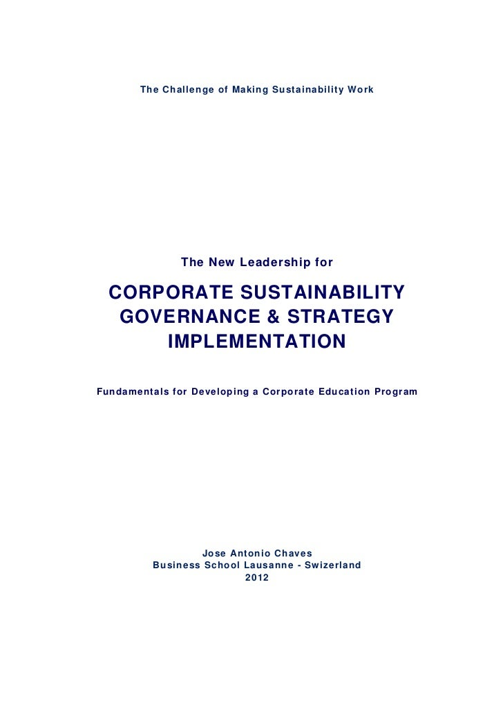The Challenge of Making Sustainability Work               The New Leadership for  CORPORATE SUSTAINABILITY   GOVERNANCE & ...