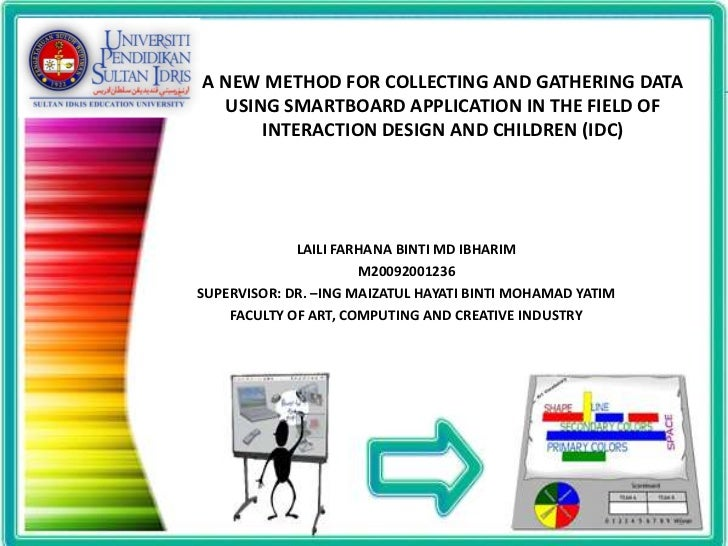 A NEW METHOD FOR COLLECTING AND GATHERING DATA  USING SMARTBOARD APPLICATION IN THE FIELD OF      INTERACTION DESIGN AND C...