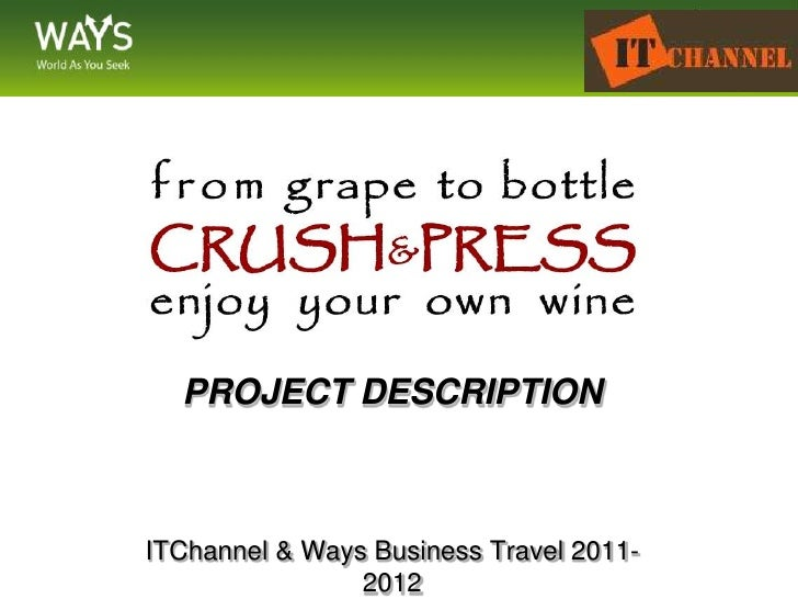 PROJECT DESCRIPTION <br />ITChannel & Ways Business Travel 2011-2012<br />