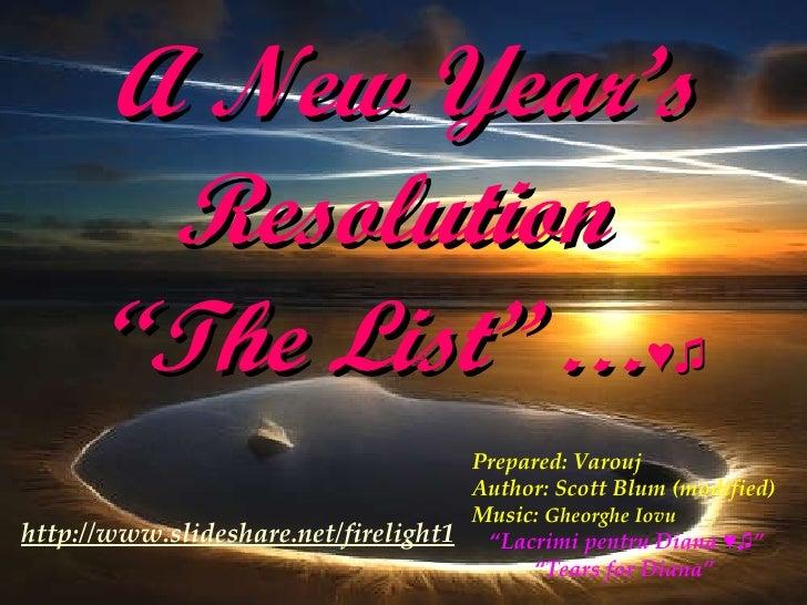 "A New Year's Resolution  ""The List""  … ♥♫ Prepared: Varouj Author: Scott Blum (modified) Music:  Gheorghe Iovu "" Lacrimi p..."