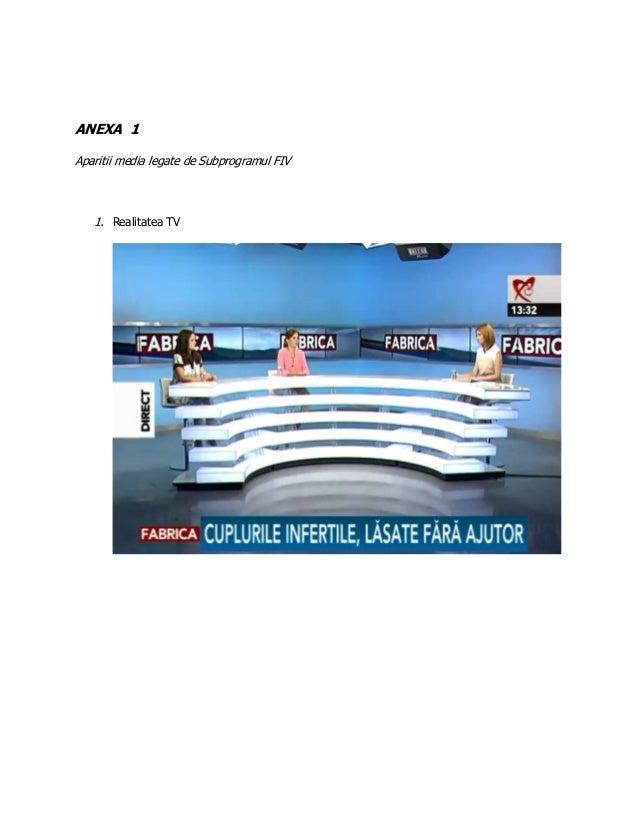 ANEXA 1 Aparitii media legate de Subprogramul FIV 1. Realitatea TV