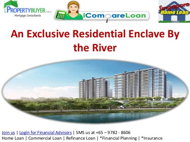 An Exclusive Residential Enclave By the River  Join us | Login for Financial Advisors | SMS us at +65 – 9782 - 8606 Home L...