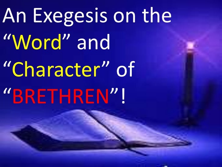 An exegesis of the character and word of brethren