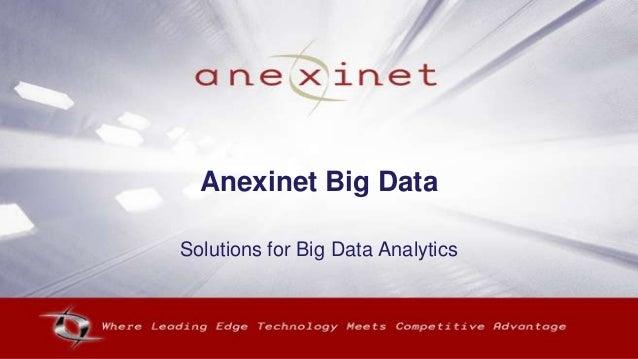 Anexinet Big DataSolutions for Big Data Analytics