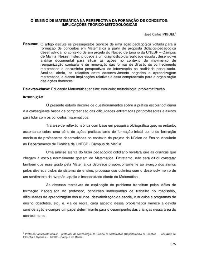 375 O ENSINO DE MATEMÁTICA NA PERSPECTIVA DA FORMAÇÃO DE CONCEITOS: IMPLICAÇÕES TEÓRICO-METODOLÓGICAS José Carlos MIGUEL 1...