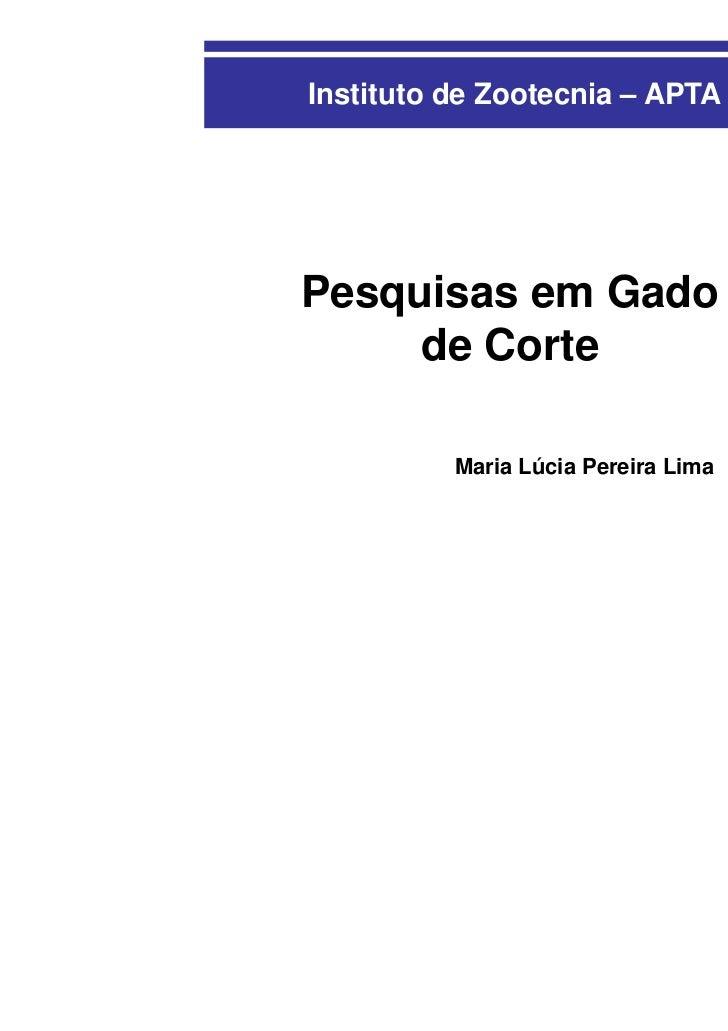 Instituto de Zootecnia – APTA / SAAPesquisas em Gado     de Corte          Maria Lúcia Pereira Lima