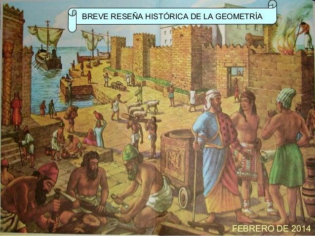BREVE RESEÑA HISTÓRICA DE LA GEOMETRÍA  FEBRERO DE 2014
