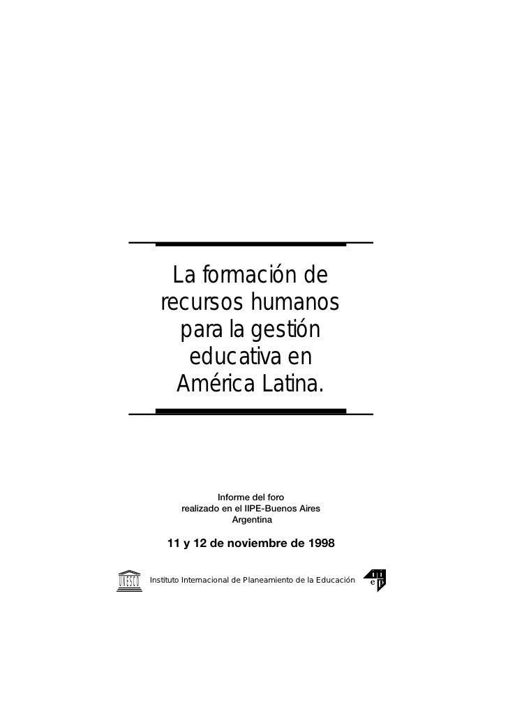 La formación de           recursos humanos             para la gestión              educativa en             América Latin...