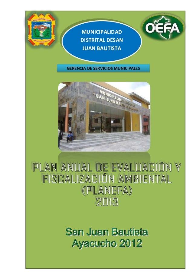 """PLAN ANUAL DE EVALUACIÓN Y FISCALIZACIÓN AMBIENTAL (PLANEFA) MUNICIPALIDAD DISTRITAL DE SAN JUAN BAUTISTA """"Distrito empren..."""