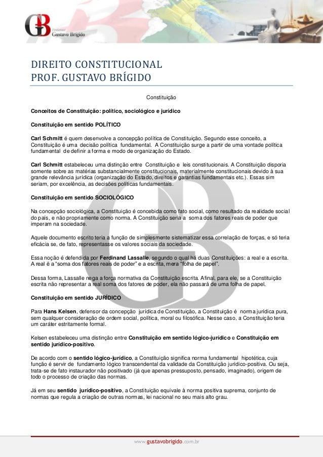 www.gustavobrigido.com.br DIREITO CONSTITUCIONAL PROF. GUSTAVO BRIGIDO Constituição Conceitos de Constituição: político, s...