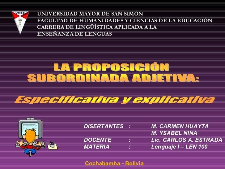 UNIVERSIDAD MAYOR DE SAN SIMÓN FACULTAD DE HUMANIDADES Y CIENCIAS DE LA EDUCACIÓN  CARRERA DE LINGÜÍSTICA APLICADA A LA  E...