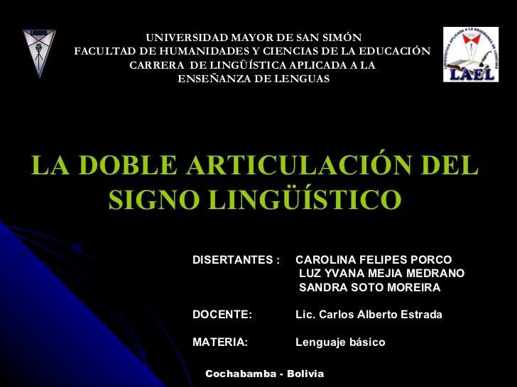 UNIVERSIDAD MAYOR DE SAN SIMÓN FACULTAD DE HUMANIDADES Y CIENCIAS DE LA EDUCACIÓN  CARRERA  DE LINGÜÍSTICA APLICADA A LA  ...