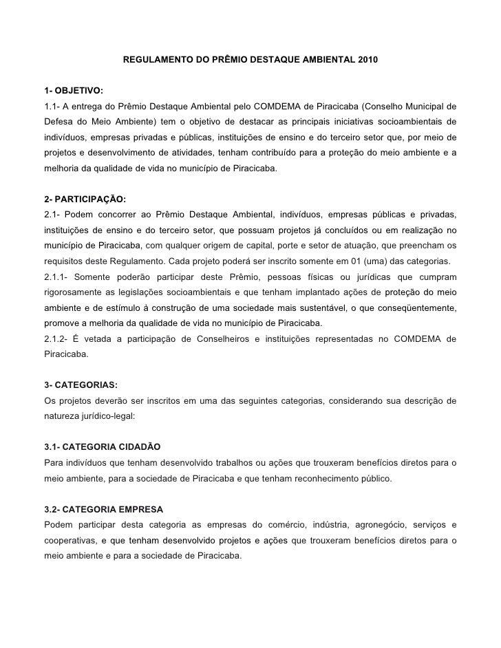 REGULAMENTO DO PRÊMIO DESTAQUE AMBIENTAL 2010   1- OBJETIVO: 1.1- A entrega do Prêmio Destaque Ambiental pelo COMDEMA de P...
