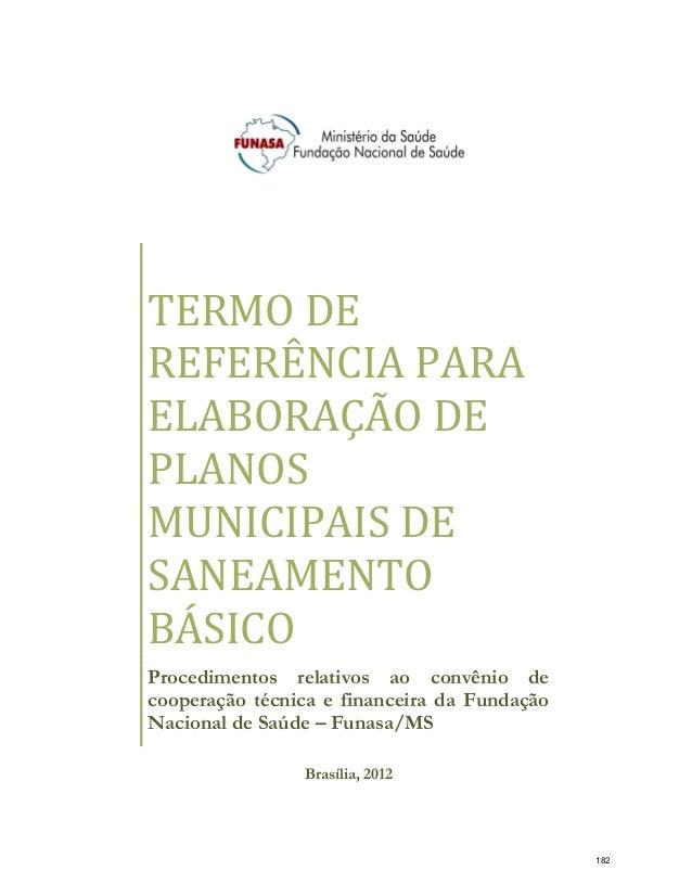 TERMO DE REFERÊNCIA PARA ELABORAÇÃO DE PLANOS MUNICIPAIS DE SANEAMENTO BÁSICO Procedimentos relativos ao convênio de coope...